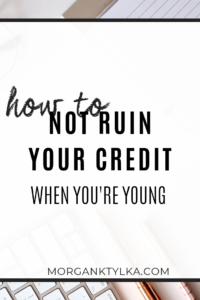 how to not ruin your credit score